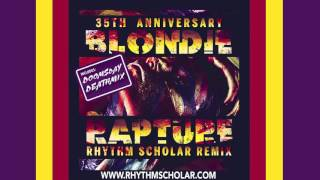 Blondie - Rapture (Rhythm Scholar Recurring Dream Remix)