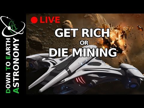 Get rich or Die mining with Down To Earth Astronomy.