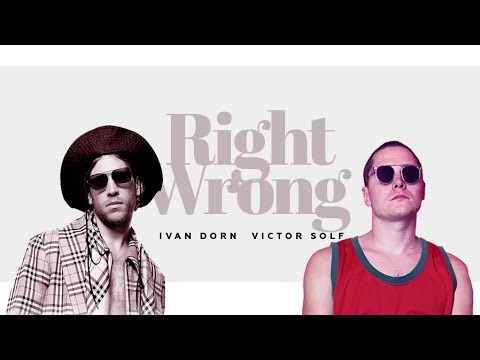 Ivan Dorn & Victor Solf – Right Wrong