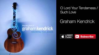 Graham Kendrick & Nicki Rogers - O Lord Your Tenderness / Such Love (with lyrics)