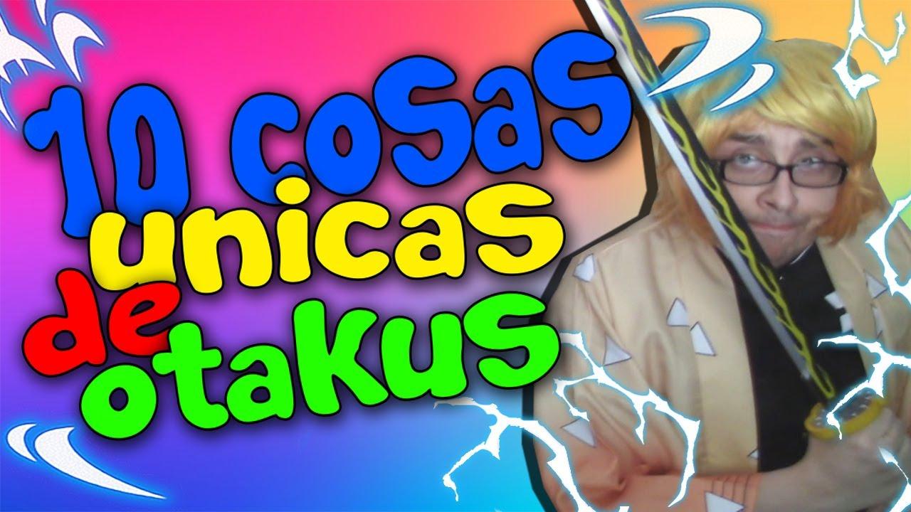 10 COSAS UNICAS de OTAKUS - Kilinkar