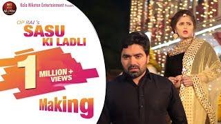 Making II SASU KI LADLI II New Haryanvi song 2019 II Vicky Kajla & Anjali Raghav II Kala Niketan