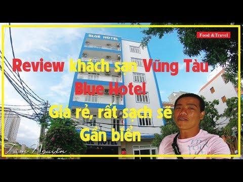 Review khách sạn Vũng Tàu 2019 ✅ Blue Hotel giá rẻ, sạch sẽ, đầy đủ tiện nghi