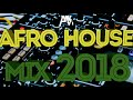 AFRO HOUSE MIX 2018 By Dj AfricanBeatz ( Arrazo )