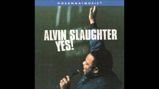 Alvin Slaughter- Yes! (Medley) (Hosanna! Music)