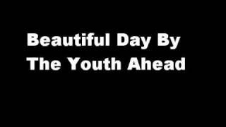 Video The Youth Ahead - Beautiful Day download MP3, 3GP, MP4, WEBM, AVI, FLV Juni 2018