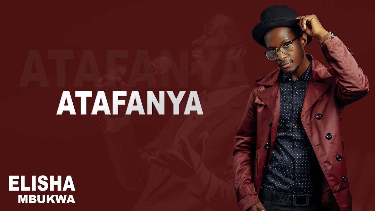 Download Atafanya - Elisha Mbukwa (Official video)