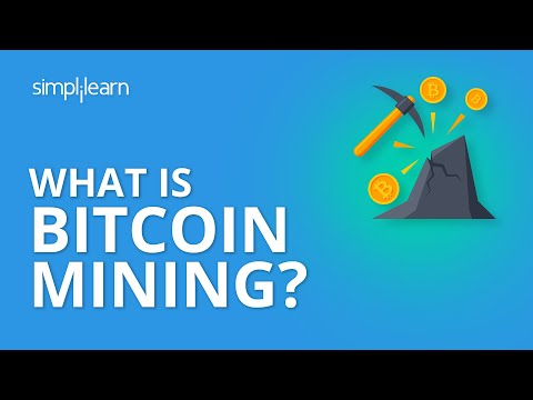 What Is Bitcoin Mining? | Bitcoin Mining Explained | How Bitcoin Mining Works | Simplilearn