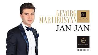 Gevorg Martirosyan  - Jan jan / Գևորգ Մարտիրոսյան - Ջան Ջան