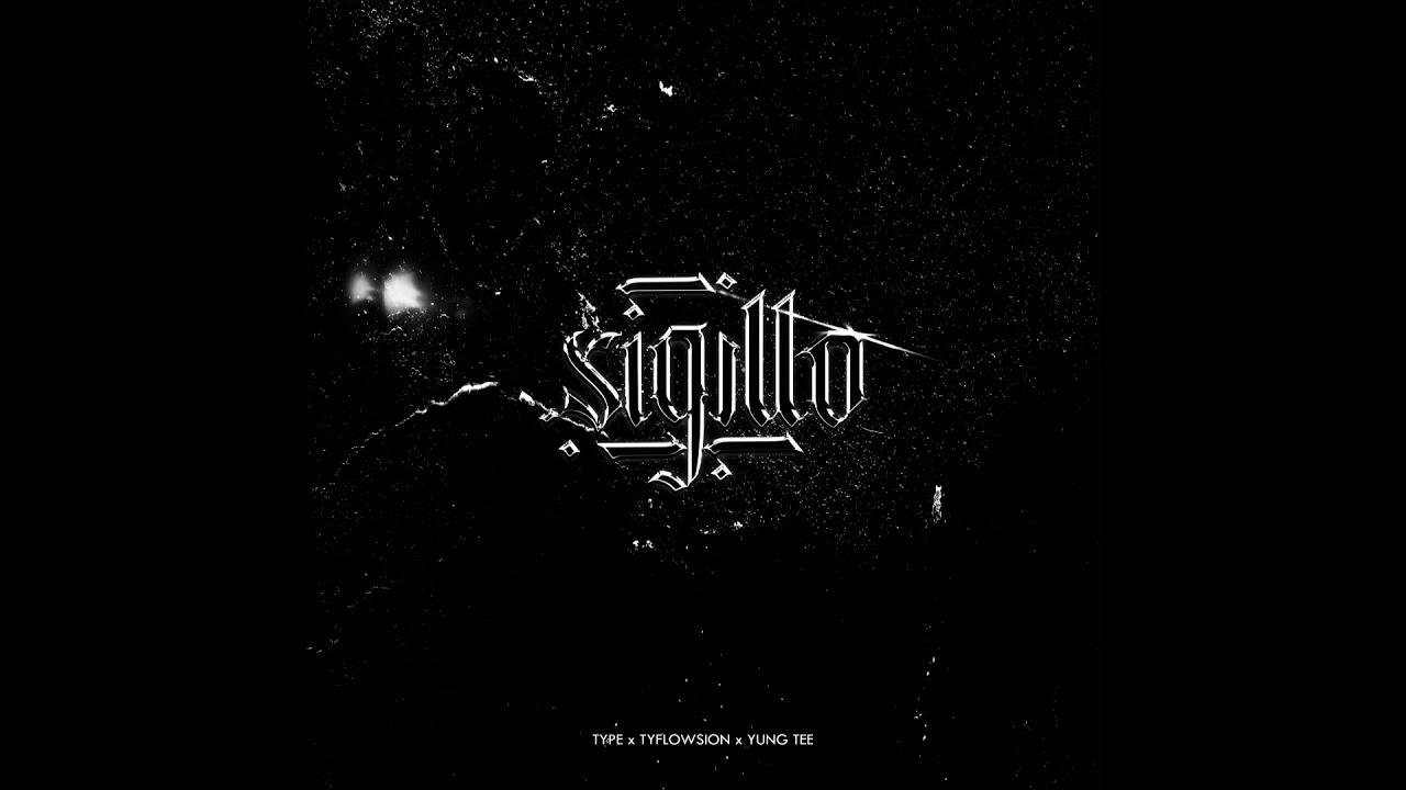Type - SIGILLO II feat. Tyflowsion (prod. Yung Tee)
