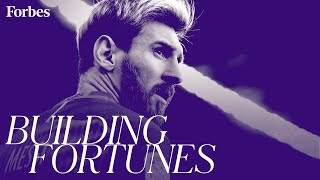 How Lionel Messi Became Soccer's Highest-Paid Player | Building Fortunes | Forbes