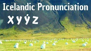 Icelandic Pronunciation: X Y Ý Z