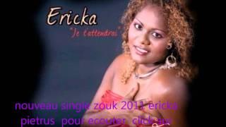 NOUVEAU SINGLE ZOUK 2011 ERICKA PIETRUS POUR ECOUTER CLICK SUR www.netlog.com/celiogwada