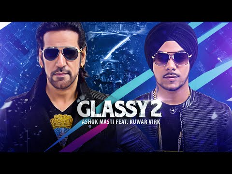 "Ashok Masti Glassy 2 (Full Song) Ft. Kuwar Virk | ""Latest Punjabi Songs"""