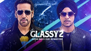 Ashok Masti Glassy 2 (Full Song) Ft. Kuwar Virk |