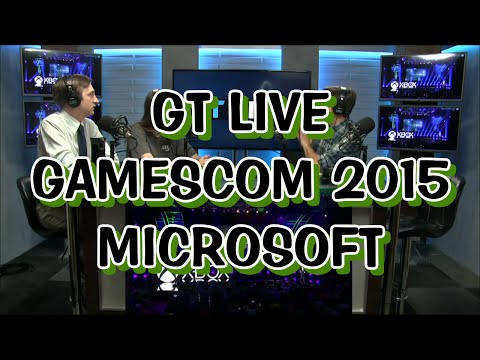 Gamescom 2015 - GT Live - Microsoft