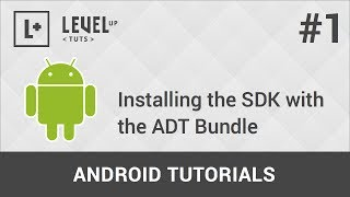 Android Development Tutorials #1 - Installing the SDK with the ADT Bundle