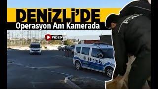 Denizli'de Operasyon Anı Kamerada - Denizli Haber - HABERDENİZLİ.COM