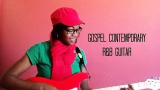 Gospel, r&b, & contemporary guitar 2013