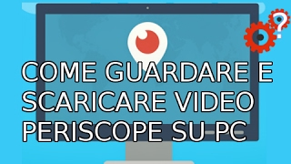 video da periscope su pc