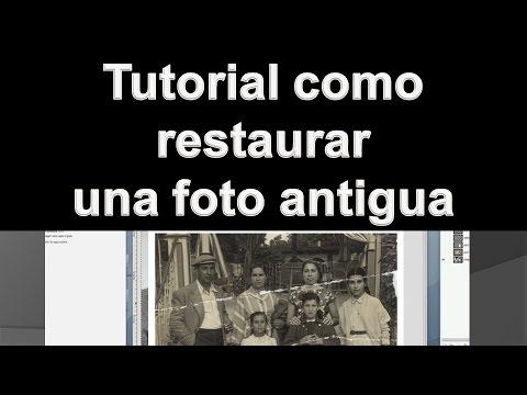 Tutorial Como Restaurar Una Foto Antigua  ! En español  2016