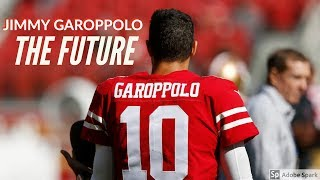 "Jimmy Garoppolo | ""The Future"" 