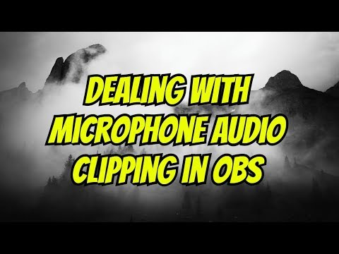 How to fix microphone audio clipping in OBS Studio