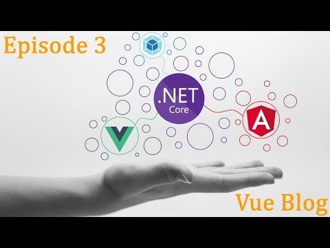 .Net Core x Vue x Angular - Blog Ep.3 - Vue Blog thumbnail