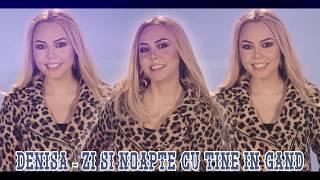 Denisa - Zi si noapte cu tine in gand (Oficial Audio)