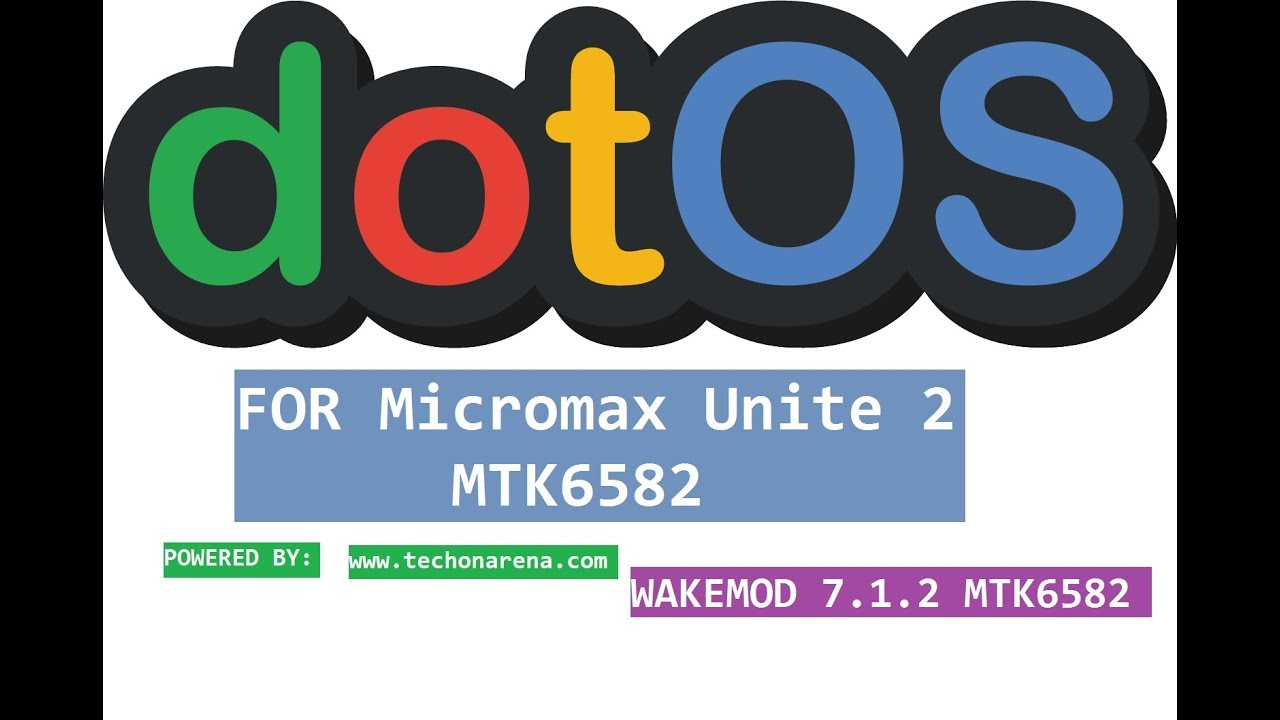 Dot OS for Micromax Unite 2 || MTK6582 [7 1 2] WAKEMOD|| dotOS for mt6582  Nougat ROM