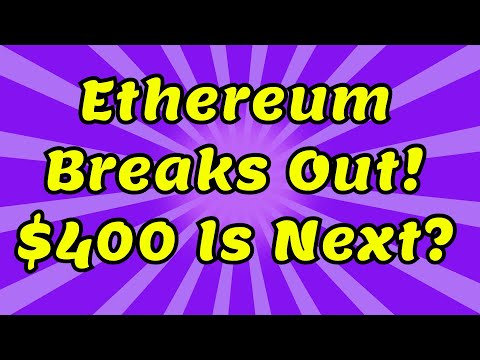 Ethereum Breaks Out $400 IS NEXT ?! – News