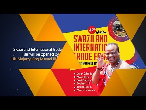 Swaziland International trade Fair will be opened by His Majesty King Mswati III