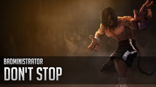 Repeat youtube video Badministrator - Don't Stop (Lee Sin/Aesop Rock tribute song)