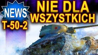 Nie dla wszystkich czołg T-50-2? Prezenty od World of Tanks