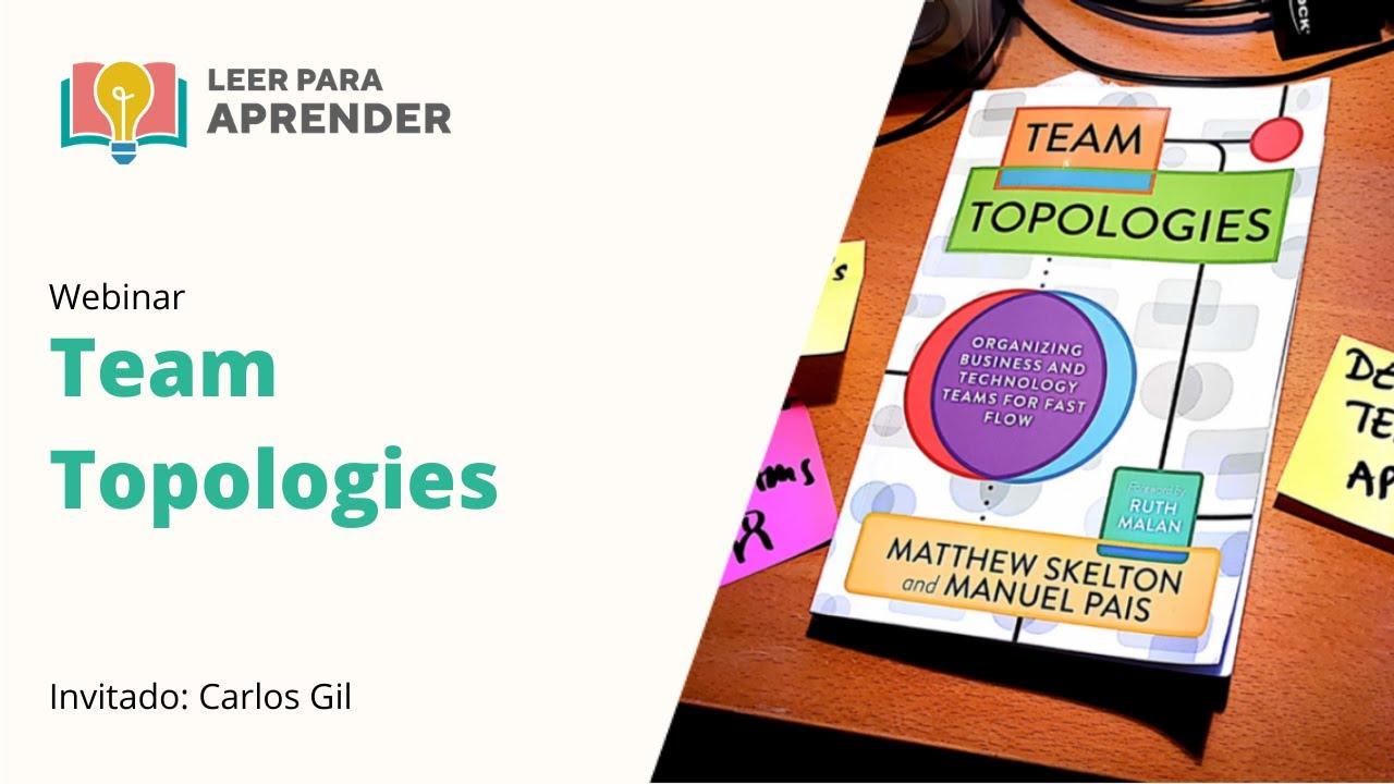 Leer para Aprender: Team Topologies