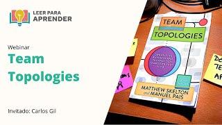 Leer para Aprender: Team Topologies | Invitado: Carlos Gil