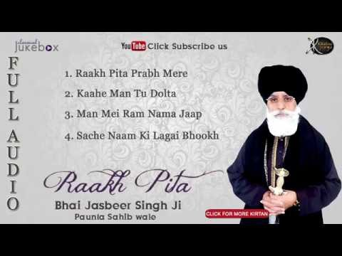 Jukebox | Bhai Jasbeer singh ji | Raakh Pita | Gurbani | Kirtan | Full Album | Audio