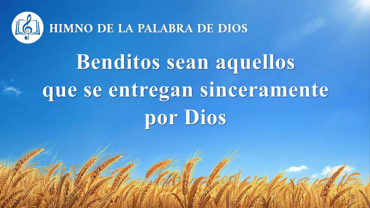 Canción cristiana   Benditos sean aquellos que se entregan sinceramente por Dios