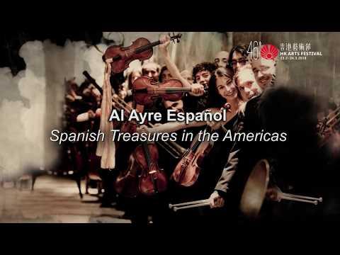 "Al Ayre Español ""Spanish Treasures in the Americas""   The 46th HK Arts Festival 2018年第46屆香港藝術節"