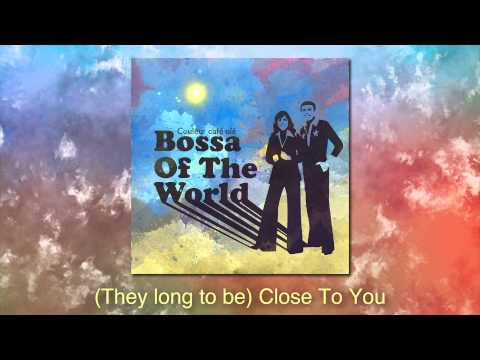 (They Long To Be) Close To You - The Carpenters (Bossa Cover)