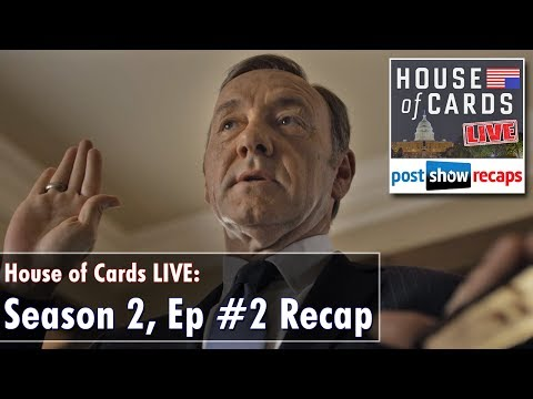 HOUSE OF CARDS Season 2, Episode 2 Review | Chapter 15 Recap