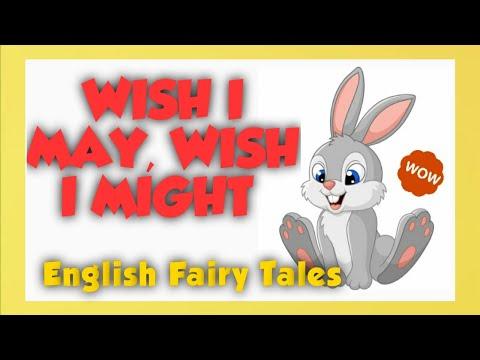 Wish I may Wish I might    English Fairy Tales     English Stories
