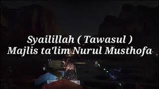 Download Syailillah Lirik ( Tawasul Habib Sholeh Tanggul ) Majlis Nurul Musthofa.