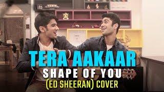 Tera Aakaar - Shape of you (Ed Sheeran) Cover   Jumbo Jutts