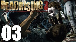 Dead Rising 3 Gameplay Walkthrough Part 3 Let