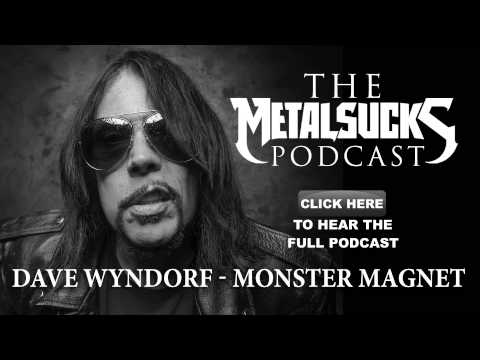 MONSTER MAGNET's Dave Wyndorf on The MetalSucks Podcast #114