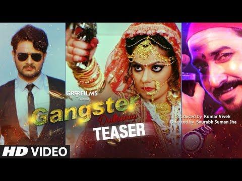 Official Teaser 2018 : Gangster Dulhania | Latest Bhojpuri Movie |Feat.Gaurav Jha, Nidhi Jha, Sanjay