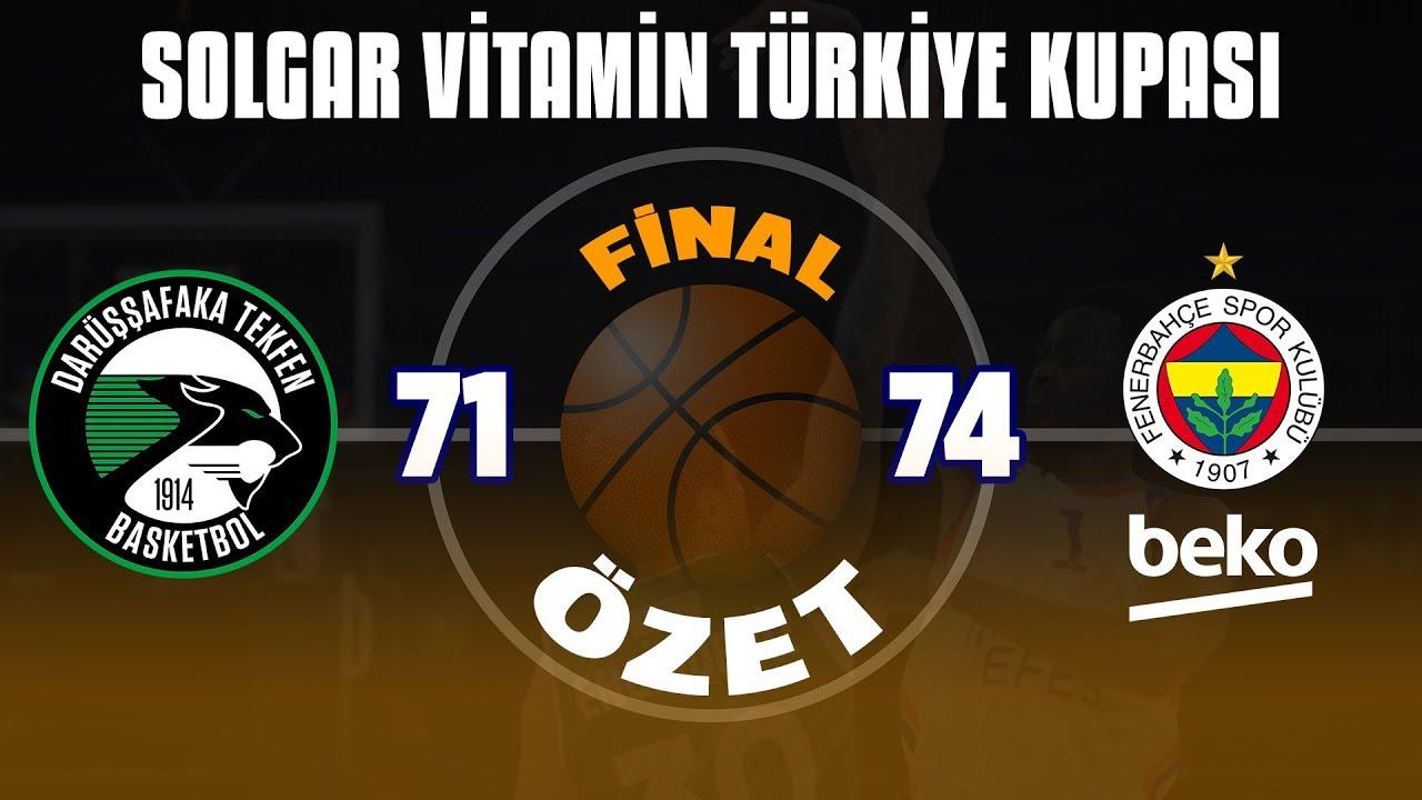 ETK Final | Darüşşafaka Tekfen 71-74 Fenerbahçe Beko