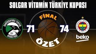 ETK Final   Darüşşafaka Tekfen 71-74 Fenerbahçe Beko