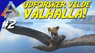 UDFORSKER VILDE VALHALLA! - ARK Survival Evolved Dansk Modded - Ep 2 (Pugnacia Valhalla)